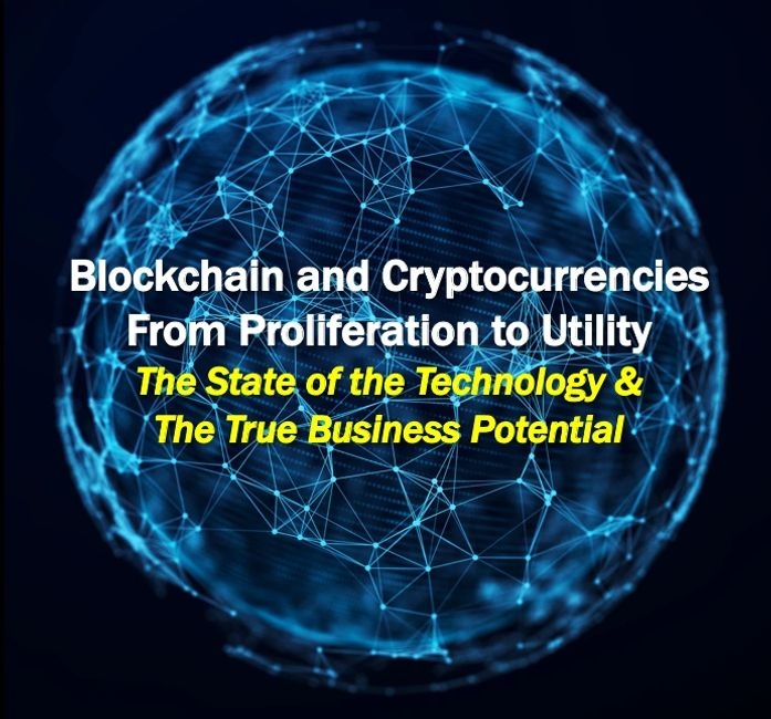 Blockchain and Cryptocurrencies From Proliferation to Utility: The State of Technology & The True...