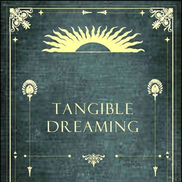 Front cover of the book, Tangible Dreaming