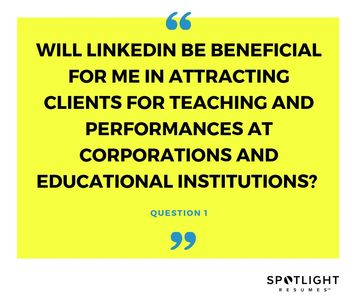 Question from a client about LinkedIn for attracting career opportunities. Will it be beneficial?