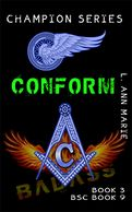 Conform: Adapt, Follow, Imitate  Continuation from Champion Rising Book 2, Endue:  Book 9, the next