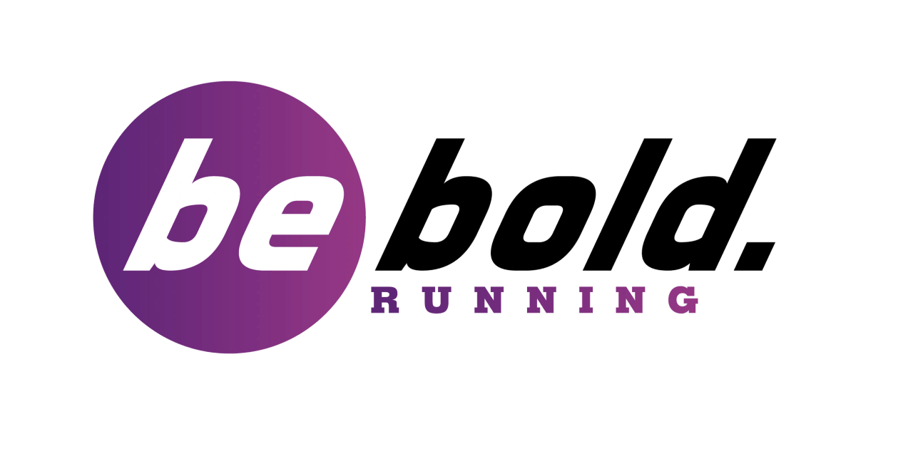 be bold. running