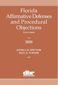 Florida Affirmative Defenses and Procedural Objections (ALM 2020)