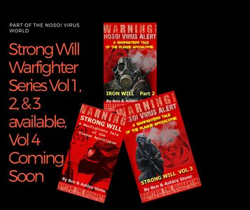 America's deadliest bio-weapon, the NOSOI Virus, Follow V1-3 of Strong Will A Warfighters Series