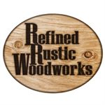 Refined Rustic Woodworks