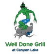 Well Done Grill at Canyon Lake