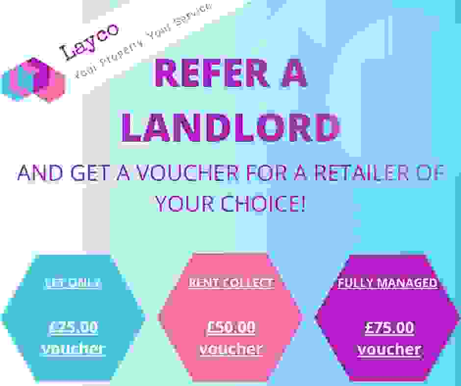 Refer a Landlord to Layco Properties and you could receive a voucher when they use our services.