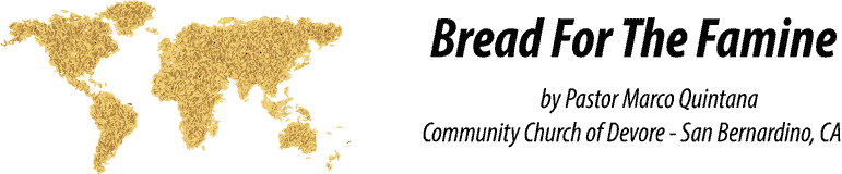 BREAD FOR THE FAMINE - MARCO QUINTANA - PASTOR