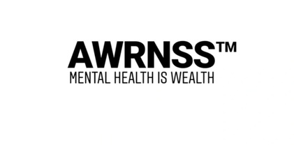 AWRNSS™: Mental Health is Wealth