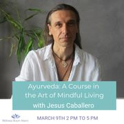 ayurveda, a course on the art of mindful living
