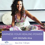 HARNESS YOUR HEALING POWER WITH MICHELLE ALVA