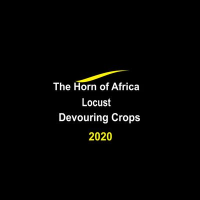 The Horn of Africa Locus Devouring Crops