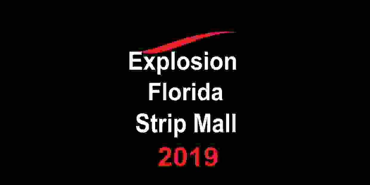 Explosion Florida Strip Mall