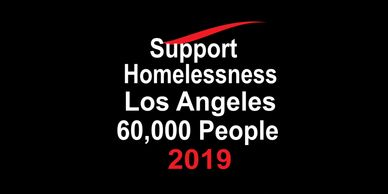 Support Homelessness Los Angeles 60,000 People Donate