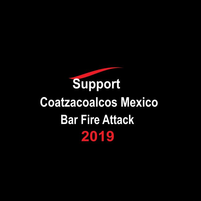 Coatzacoalcos Mexico bar fire attack Donate!