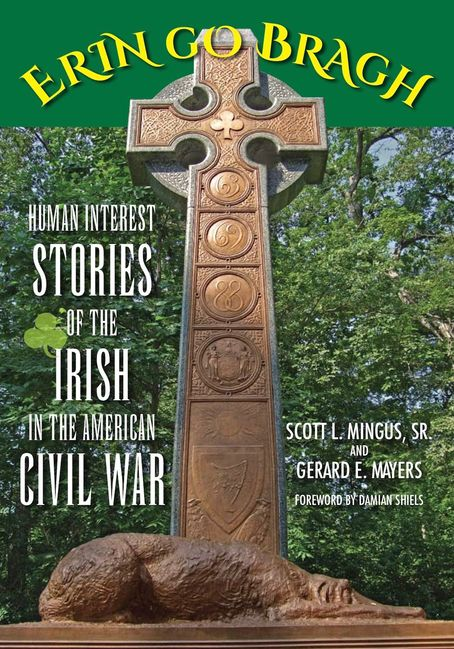 Erin Go Bragh Human interest stories of the Irish in the American Civil War