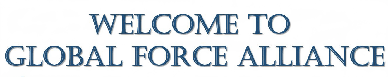 Welcome to  Global Force Alliance