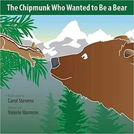 The Chipmunk Who Wanted to Be a Bear, an illustrated children's picture book, storybook, for kids.