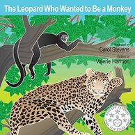 The Leopard Who Wanted to Be a Monkey, an illustrated children's picture book, storybook, for kids.