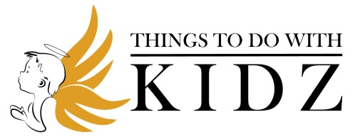 THINGS TO DO WITH KIDZ