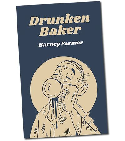 Barney Farmer Drunken Baker book