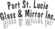 Port St. Lucie Glass & Mirror, Inc.