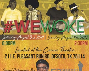 #WEWOKE  is a play written, produced by In the Spirit Entertainment