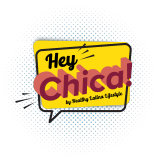 Hey Chica! Latina Leadership Experience