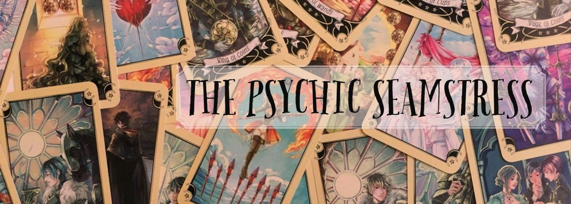 psychic seamstress , using intuition, tarot cards, oracle cards and a background in psychology