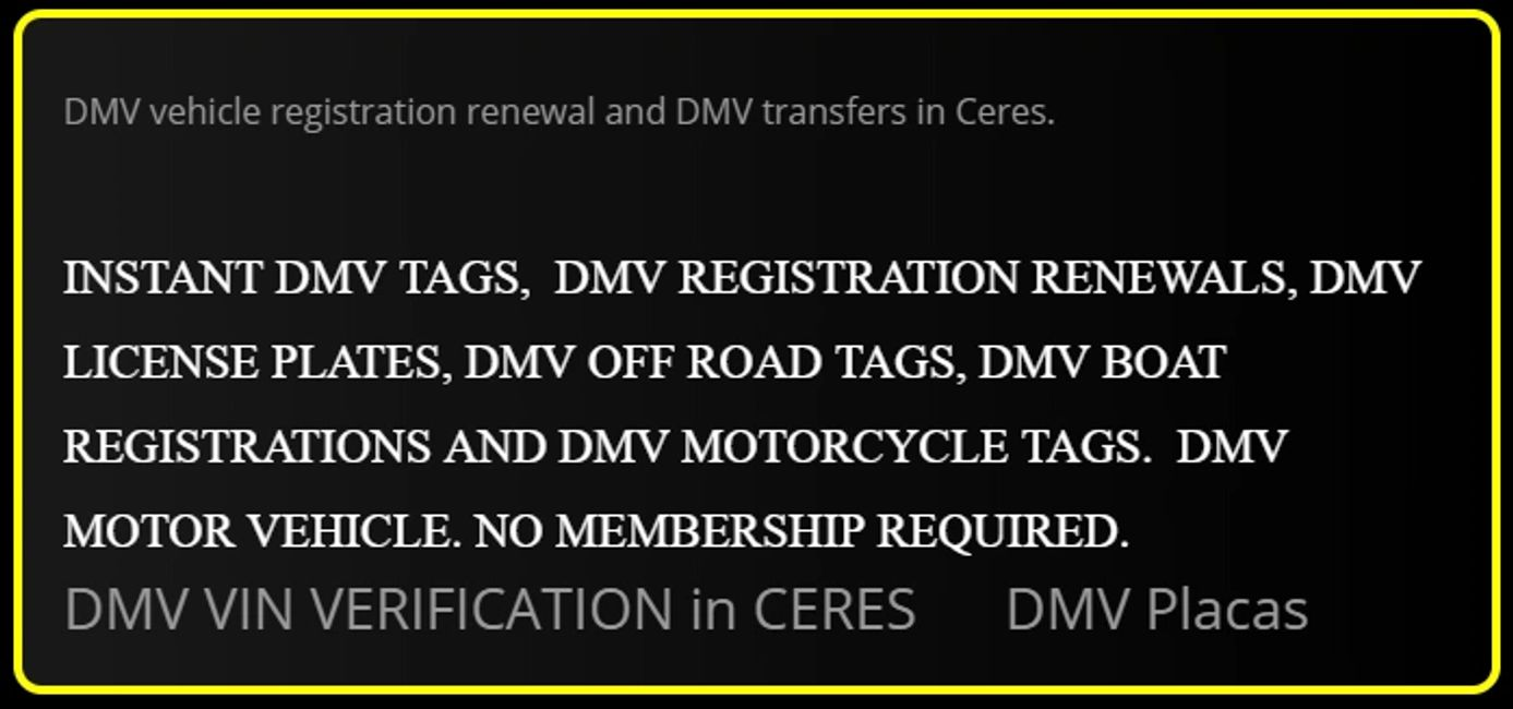 Instant DMV tags done here in Ceres.