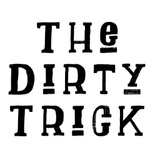 The Dirty Trick