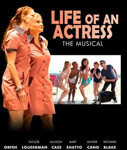 Life of an Actress The Musical stars Taylor Louderman, Orfeh, Allison Case, Bart Shatto