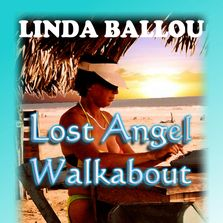 Lost Angel Walkabout-One Traveler's Tales Spirited collection of travel essays !