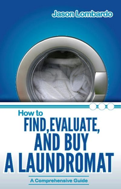 Jason Lombardo How to find, evaluate and buy a laundromat the book