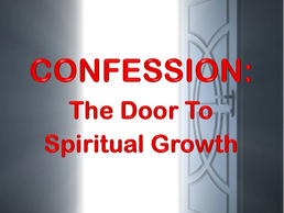 Sermons Series: Confession: The Door to Spiritual Growth