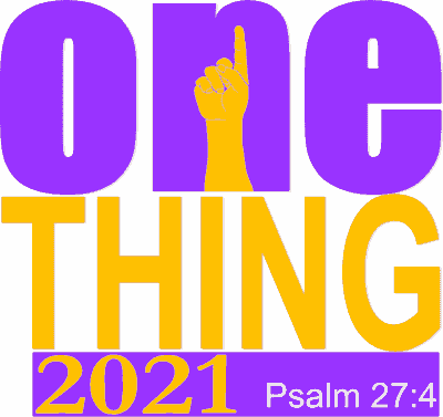 ONE THING 2021 Psalm 27:4