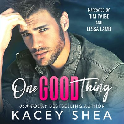 One Good Thing by Kacey Shea narrated by Tim Paige and Lessa Lamb