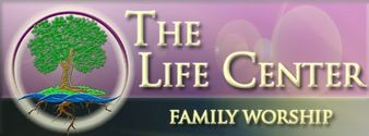 The Life Center Family Worship