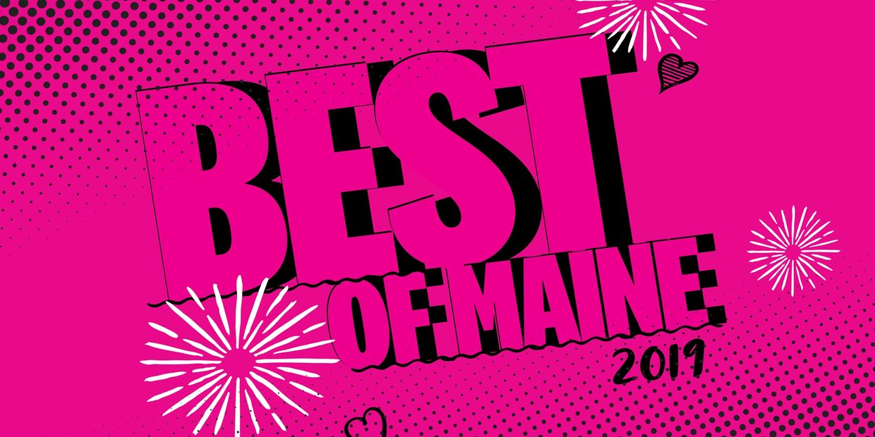 Voted best new restaurant in Maine for 2019 by Downeast  Magazine readers!