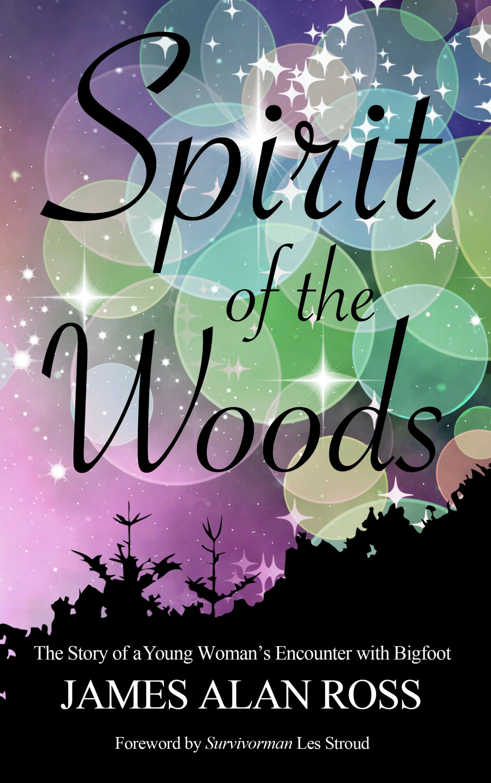 """Spirit of the Woods"" by James Alan Ross, foreword by Survivorman Les Stroud"