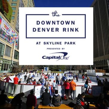 Capital One presenting sponsor of the Downtown Denver Rink at Skyline Park with the Downtown Denver Partnership