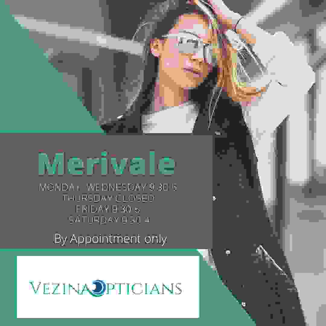 Vezina Optical Hours in the Merivale Mall. Eye exams arranged.