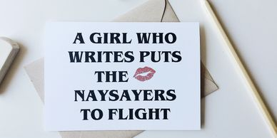 A Girl Who Writes puts the Naysayers to Flight card $6.95. To inspire her when back at school.