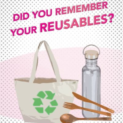 Did you remember your reusables?