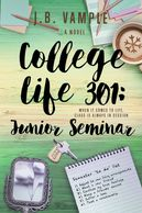 College Life 301: Junior Seminar. The College Life Series Books