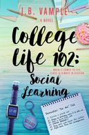 College Life 102: Social Learning The College Life Series Books