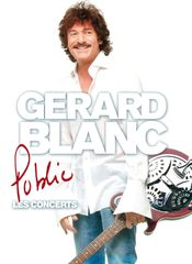 Gérard Blanc, Public, procuded by Thierry WOLF for FGL PRODUCTIONS