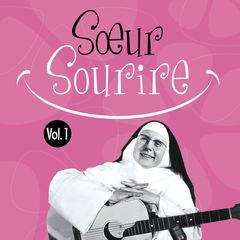 Soeur Sourire, the singing nun anthology, produced by Thierry Wolf for FGL PRODUCTIONS