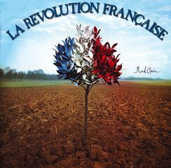 La Révolution Française, Originale version of famous french musical produced by Thierry Wolf