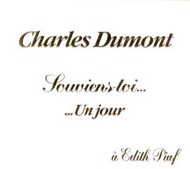 Charles Dumont, Edith Piaf pianist & composer anthology produced by Thierry WOLF for FGL PRODUCTIONS