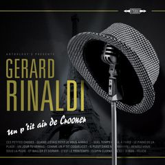 French crooner Gerard Rinaldi singing best groovy & romantic french songs, produced by Thierry Wolf